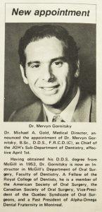 En 1971, les Nouvelles HGJ annoncent la nomination du Dr Mervyn Gornitsky au poste de chef du Département de dentisterie.